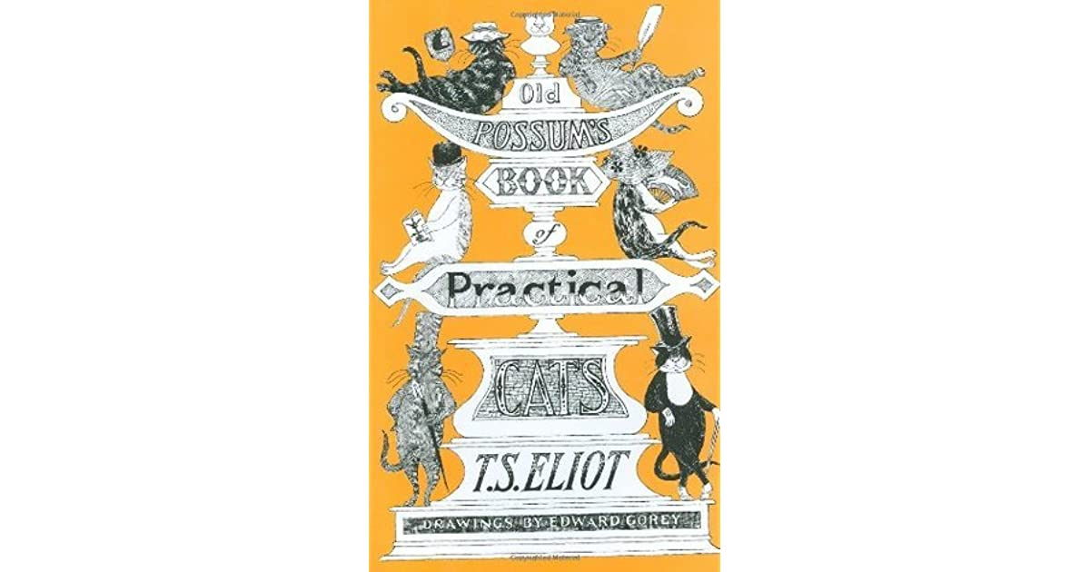 Old Possum's Book of Practical Cats by T S  Eliot