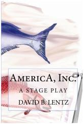 AmericA, Inc.: A Stage Play