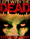 Left with the Dead by Stephen Knight