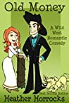Old Money (A Wild West Romantic Comedy)