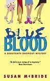 Blue Blood (Debutante Dropout, #1)