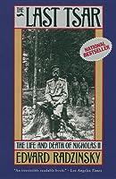 The Last Tsar: The Life and Death of Nicholas II