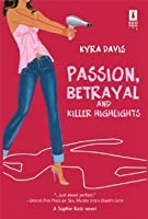 Passion, Betrayal And Killer Highlights (A Sophie Katz Murder Mystery #2)