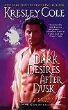 Dark Desires After Dusk (Immortals After Dark, #6)