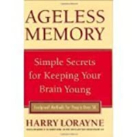 ageless memory simple secrets for keeping your brain young foolproof methods for people over 50
