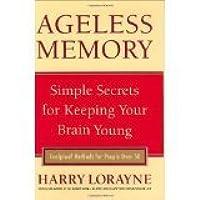 Ageless Memory: The Memory Expert's Prescription for a Razor-Sharp Mind