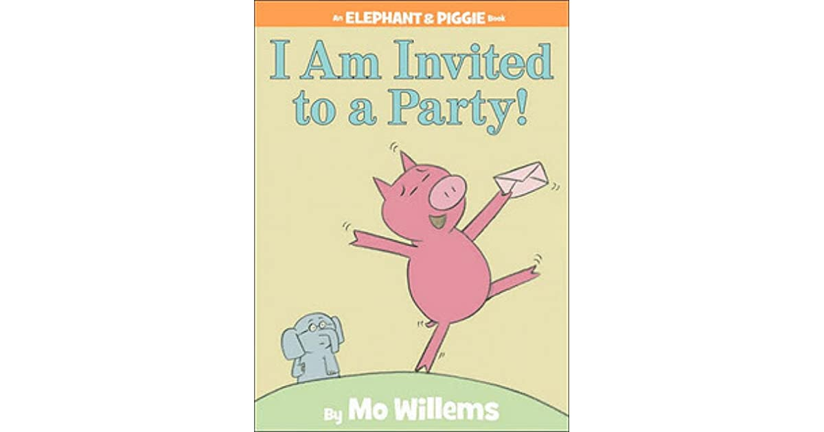 I am Invited to a Party! (Elephant & Piggie, #3) by Mo Willems