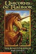 The Road to Balinor (Unicorns of Balinor, #1)