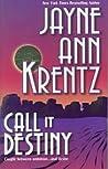 Call It Destiny by Jayne Ann Krentz