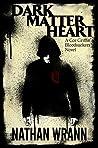 Dark Matter Heart (Cor Griffin Bloodsuckers, #1)