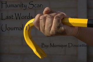 Humanity Scar: Last Words (Journal One)