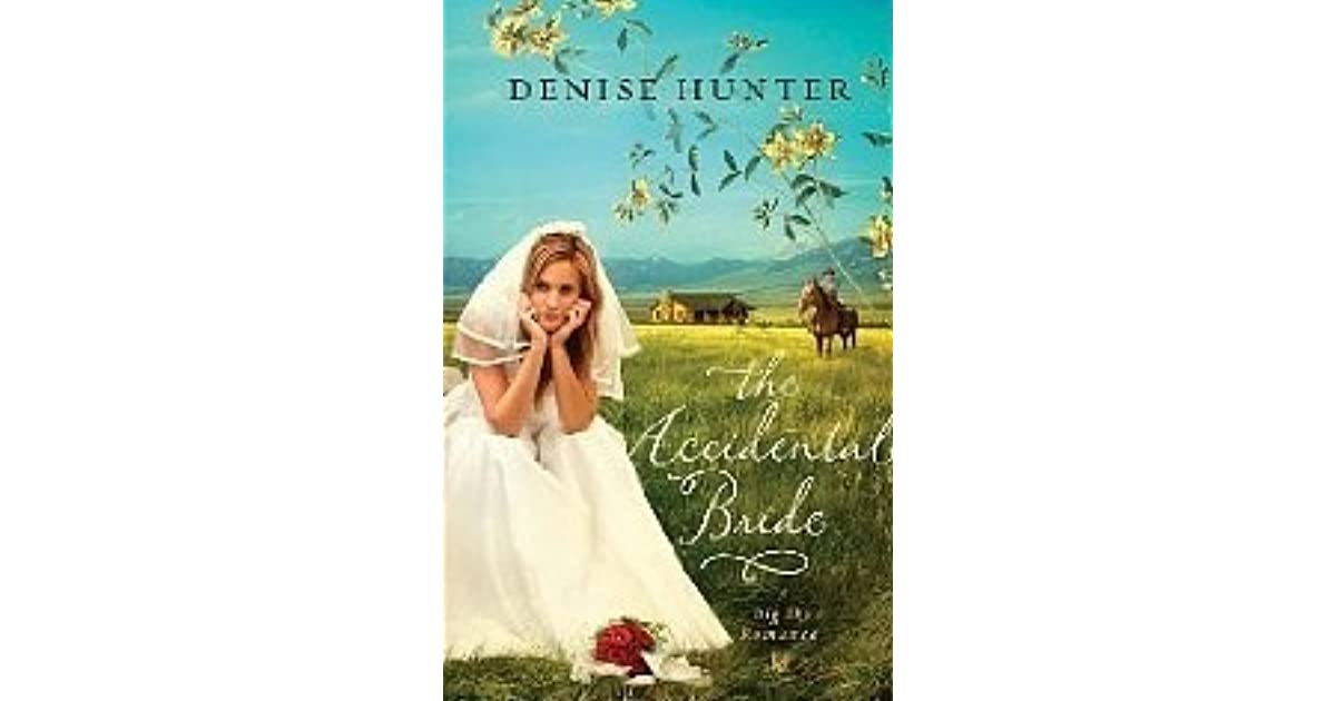 The Accidental Bride Big Sky Romance 2 By Denise Hunter
