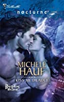 Kiss Me Deadly (Bewitching the Dark, #2)