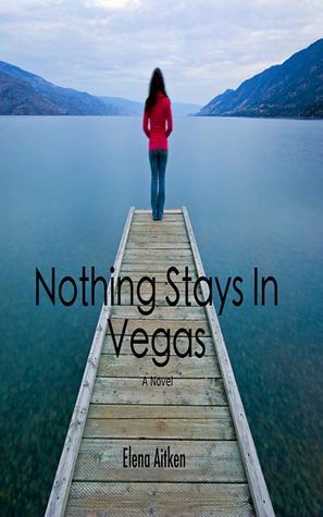 Nothing Stays In Vegas (Vegas, #1)