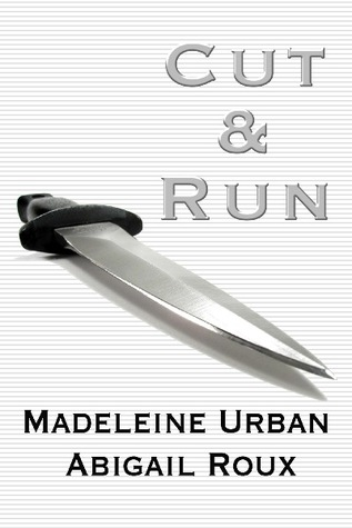 Madeleine Urban, Abigail Roux: Cut & Run series
