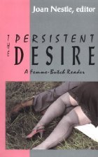 The Persistent Desire: A Femme-Butch Reader