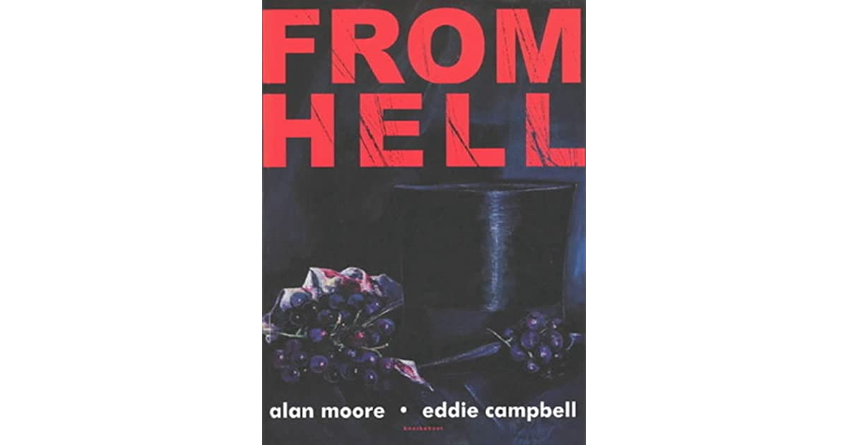 From Hell by Alan Moore — Reviews, Discussion, Bookclubs, Lists