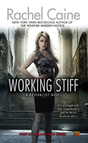 Working Stiff (Revivalist, #1) by Rachel Caine