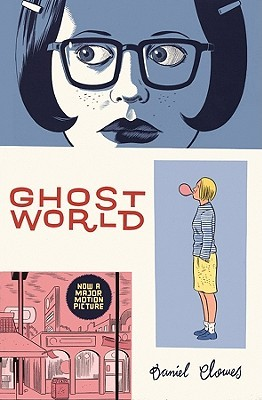 Ghost World by Daniel Clowes