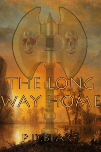 The Long Way Home by P.D. Blake