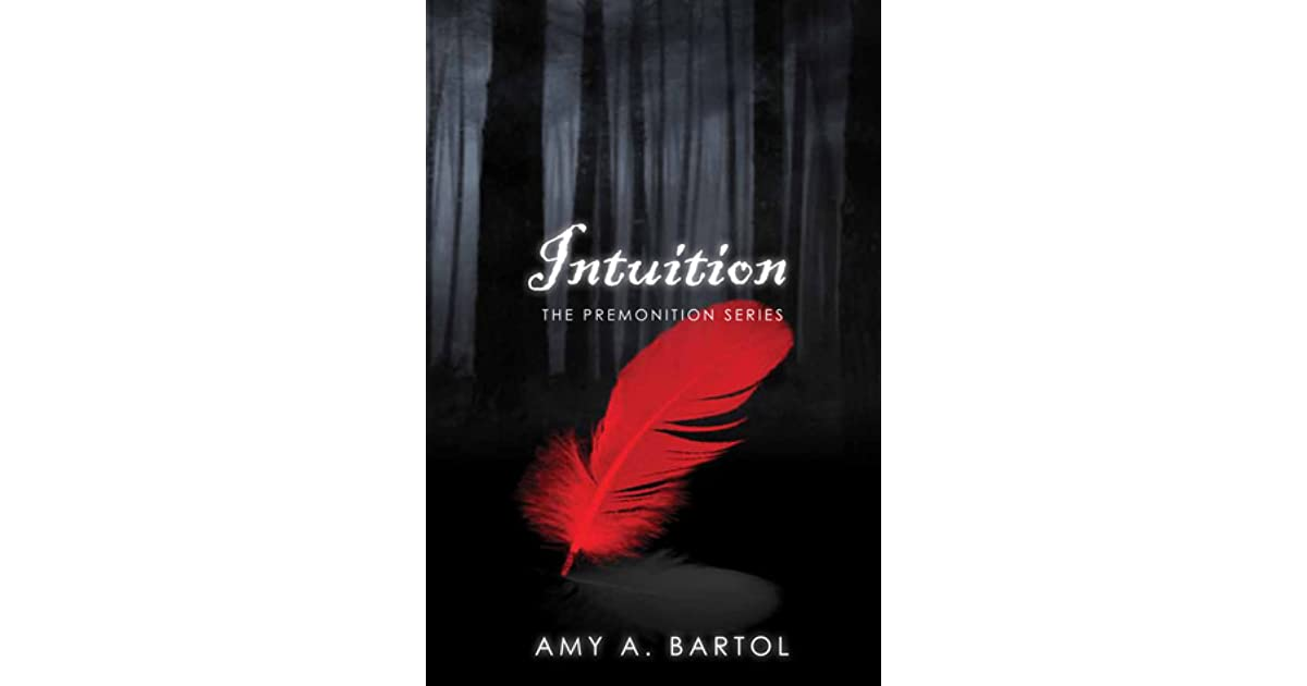 Intuition The Premonition 2 By Amy A Bartol