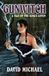 Gunwitch: A Tale Of The King's Coven