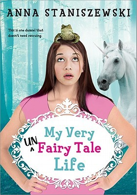 My Very UnFairy Tale Life (My Very UnFairy Tale Life, #1)