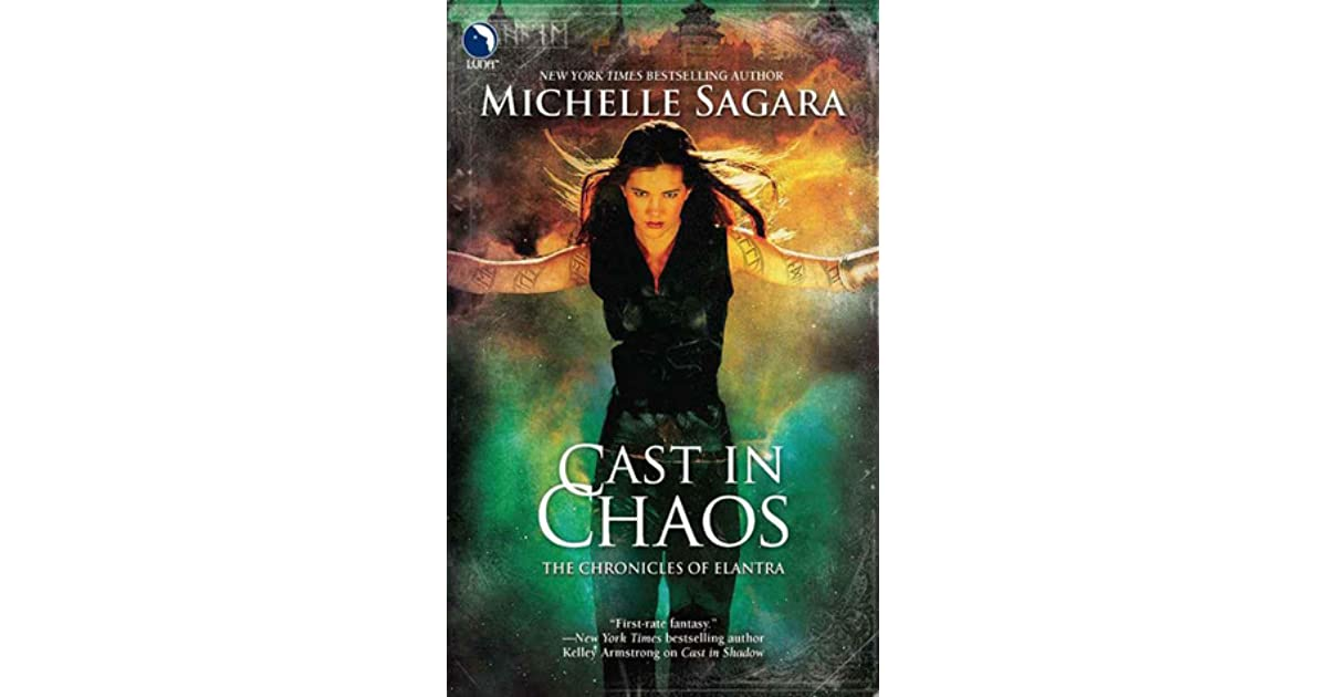 Cast in Chaos (Chronicles of Elantra, #6) by Michelle Sagara