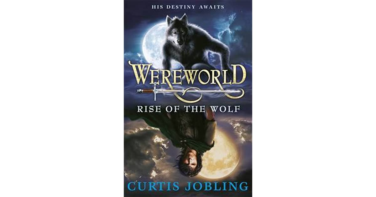 Rise of the Wolf (Wereworld, #1) by Curtis Jobling