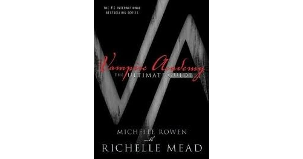 Vampire Academy The Ultimate Guide By Michelle Rowen