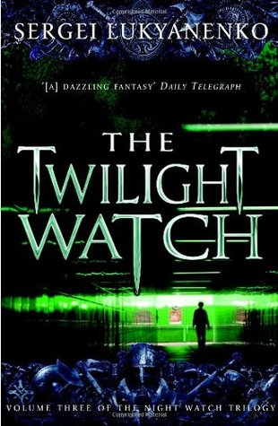 Twilight Watch (Watch #3) by Sergei Lukyanenko