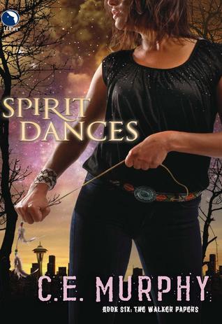 Spirit Dances Walker Papers 6 By Ce Murphy