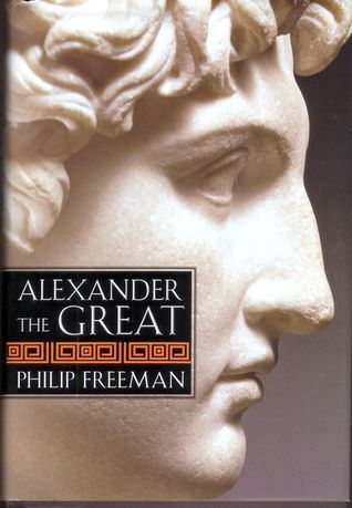 Alexander the Great - Philip Freeman