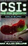 Cold Burn (CSI: Crime Scene Investigation, #3)