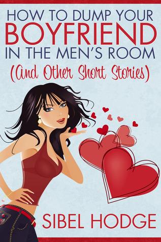 How to Dump Your Boyfriend in the Men's Room