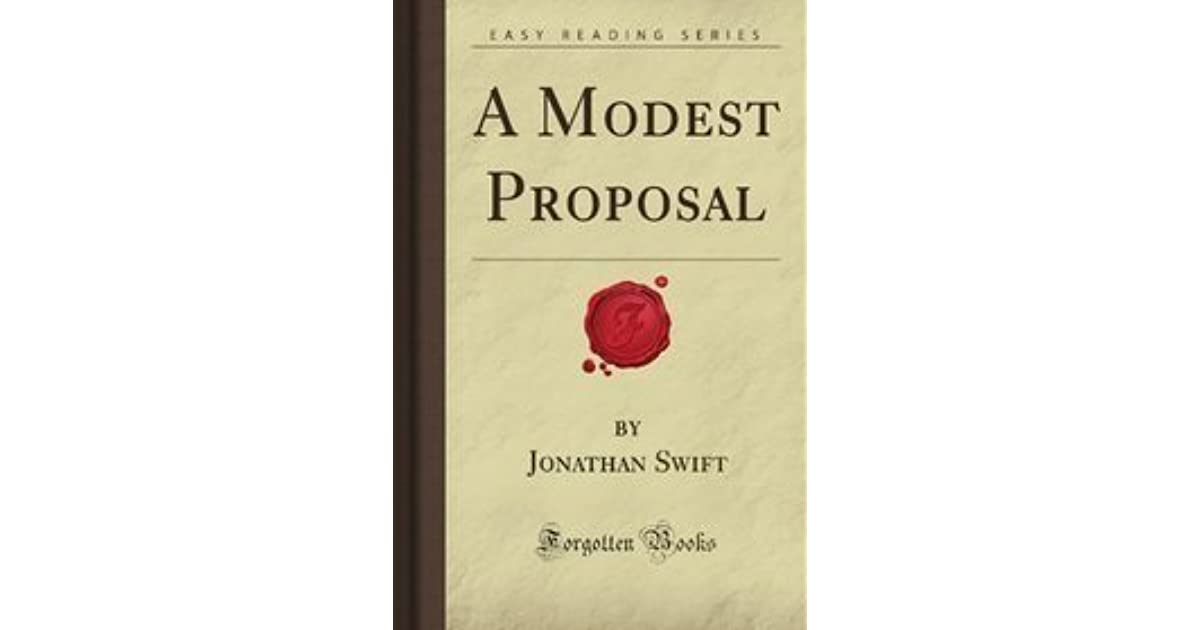 "an analysis of a modest proposal by irishman jonathan swift Jonathan swift: jonathan swift, anglo-irish author, who was the foremost prose satirist in the english language besides the celebrated novel gulliver's travels (1726), he wrote such shorter works as a tale of a tub (1704) and ""a modest proposal"" (1729)."