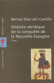 Histoire véridique de la conquête de la Nouvelle-Espagne, tome 1
