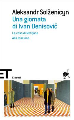 Una giornata di Ivan Denisovič - La casa di Matrjona - Alla stazione