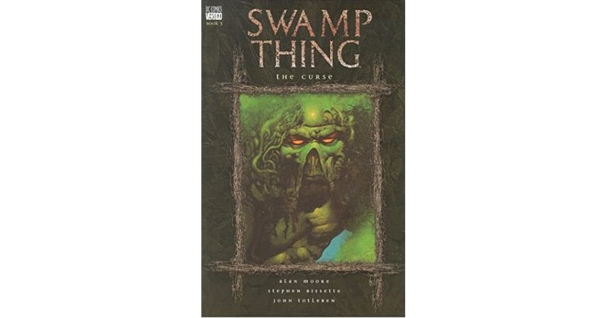 Swamp Thing, Vol  3: The Curse by Alan Moore
