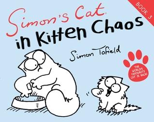 Simon's Cat in Kitten Chaos (Simon's Cat, #3)