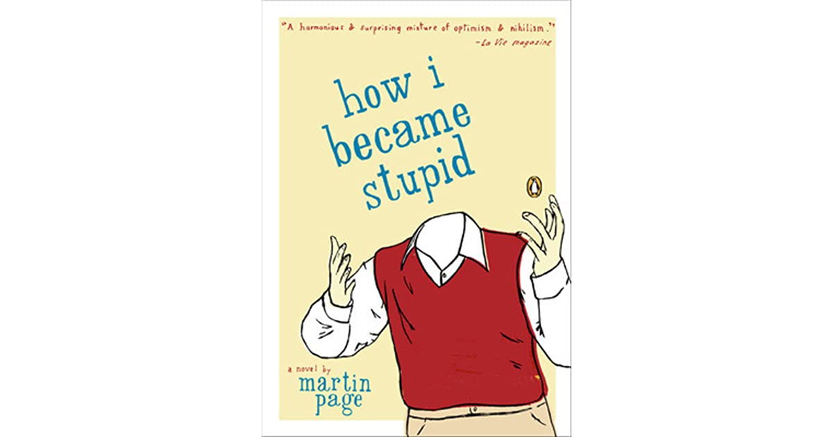 How I Became Stupid by Martin Page