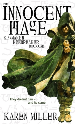 The Innocent Mage (Kingmaker, Kingbreaker #1) by Karen Miller