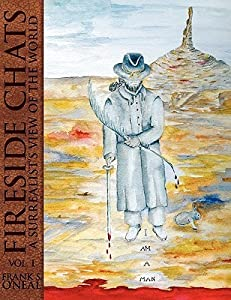 I Am A Man: Fireside Chats, Vol. I: A Surrealists View of the World