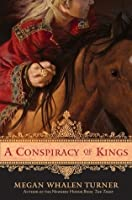A Conspiracy of Kings (The Queen's Thief #4)