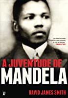Download Young Mandela The Revolutionary Years By David James Smith