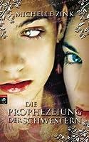 Die Prophezeiung der Schwestern (Prophecy of the Sisters, #1)