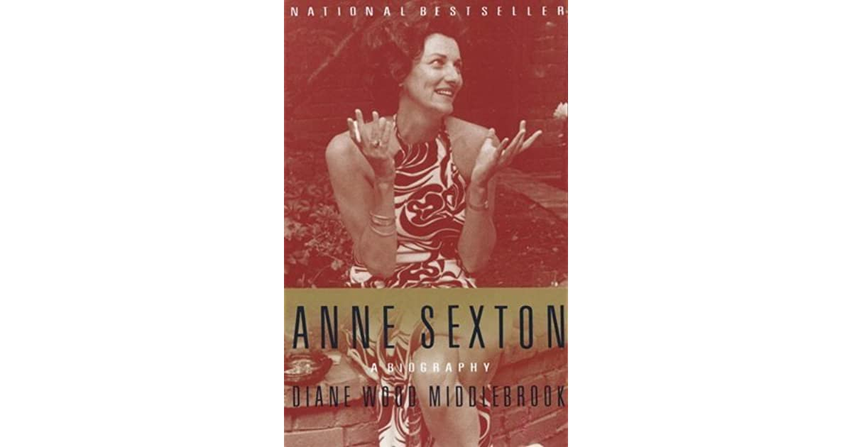 a biography of anne sexton an american poet Anne sexton, american poet whose work is noted for its confessional intensityanne harvey attended garland junior college for a year before her marriage in 1948 to alfred m sexton ii.