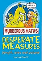Desperate Measures Murderous Maths 5 By Kjartan Poskitt Here's a list of similar words from our thesaurus that. desperate measures murderous maths