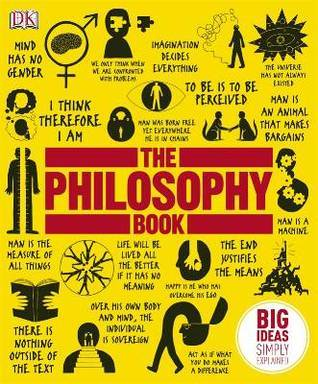Big Ideas Simply Explained - The Philosophy Book