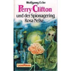 Perry Clifton und der Spionagering Rosa Nelke Wolfgang Ecke